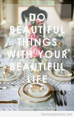 Do beautiful things