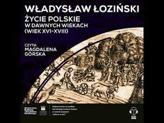 AUDIOBOOK: Życie polskie w dawnych wiekach, Władysław Łoziński. Czyta Magdalena Górska - YouTube Audio Books, Youtube, Youtubers, Youtube Movies