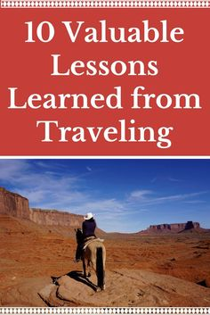 Travel Inspiration: 10 Valuable Lessons Learned from Traveling