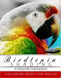 Amazon.com: BirdTopia Shading Volume 3: Bird Grayscale coloring books for adults Relaxation Art Therapy for Busy People (Adult Coloring Books Series, grayscale fantasy coloring books) (9781535252966): BirdTopia Grayscale Publishing: Books