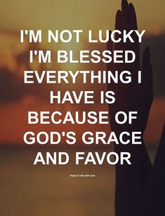 I'm not lucky I'm blessed everything I have is because of God's grace & favor Prayer Quotes, Bible Verses Quotes, Spiritual Quotes, Wisdom Quotes, True Quotes, Positive Quotes, Scriptures, Faith Prayer, Faith In God