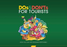 Dos & Don'ts for tourists in Myanmar...incredibly helpful!