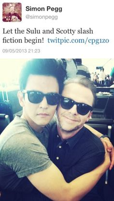 Simon Pegg and John Cho--If these are Simon's real tweets, I just love how he KNOWS exactly what fans will do with this photo.