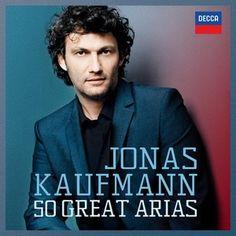 JONAS KAUFMANN - 50 GREAT ARIAS - Decca Classics