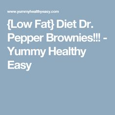 {Low Fat} Diet Dr. Pepper Brownies!!! - Yummy Healthy Easy