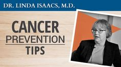 "What are some basic cancer prevention tips to lessen your odds of ever getting cancer? Dr. Linda Isaacs recommends, ""Eat a healthy diet!"" What does she means by healthy? Click through to watch and find out more from cancer expert, Dr. Isaacs! Please re-pin to share with your family & friends. Together we can educate the world about healthy lifestyle! Join us for much more great information on The Truth About Cancer!"