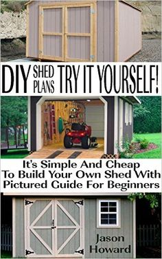 Amazon.com: DIY Shed Plans: Try It Yourself! It's Simple And Cheap To Build Your…