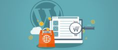 How to Use WordPress for Ecommerce Websites