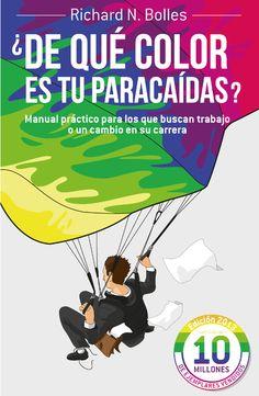 ¿De qué color es tu paracaídas? Una obra para todo profesional - http://www.actualidadliteratura.com/de-que-color-es-tu-paracaidas-una-obra-para-todo-profesional/
