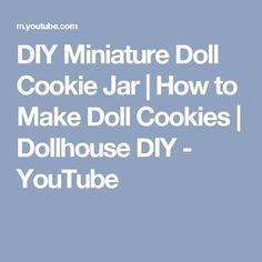 DIY Miniature Doll Cookie Jar | How to Make Doll Cookies | Dollhouse DIY - YouTube