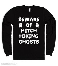 Beware of Hitch Hiking Ghosts (white) | Make sure you're watching out for those hitch hiking ghosts. This makes a great shirt to wear to show off your love for the Haunted Mansion. It's also a great gift for any Halloween lover! #Skreened
