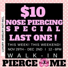 LAST ONE! $10 #Nosepiercing special. and more #piercings $10  This week! This #weekend! .... WALK-IN    TODAY & TMW....FRI  & SAT Dec  1st &  2nd. 12 - 6PM  See you there! @ #PIERCEME! (jewelry not incl.)  OR Shop #online $10 Cyber Piercing #Sale! Limited time only...while supplies last)  LovePierceMe.com