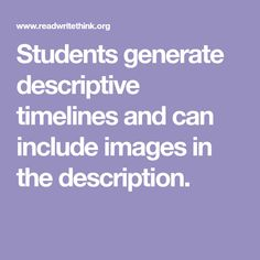 Students generate descriptive timelines and can include images in the description. Teaching History, Timeline, Students, Classroom, Product Description, Education, Image, Ideas, Class Room