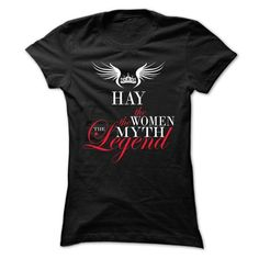 HAY, the woman, the myth, the legend T Shirts, Hoodies, Sweatshirts. GET ONE ==> https://www.sunfrog.com/Names/HAY-the-woman-the-myth-the-legend-vazxszxuax-Ladies.html?41382