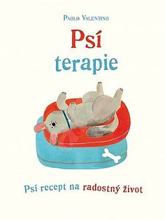 Psí terapie - Paolo Valentino   Databáze knih Mans Best Friend, Best Friends, Tapas, Valentino, Don't Judge, This Book, Children, Dogs, Salud Natural