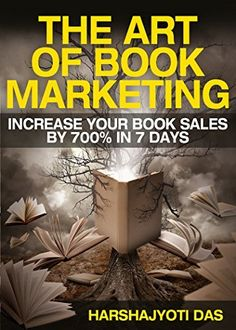 The Art Of Book Marketing: Increase Your Book Sales By 700% In 7 Days (BOOK PROMOTION & SELF-PUBLISHING SERIES 1) by Harshajyoti Das, http://www.amazon.com/dp/B00NUKB1Y6/ref=cm_sw_r_pi_dp_Obs2ub1SSA0YC [FREE TODAY 2-9]