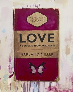 artnet Galleries: Love, A Decisive Blow Against If by Harland Miller from Ingleby Gallery
