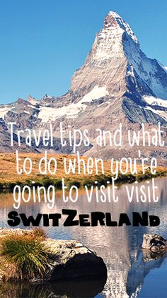 A summary of travel-tips to Switzerland, with info on accommodation, food, activities, travel and more!