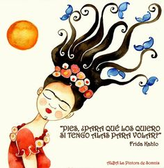 """""""The flight of Frida"""", with one of his most famous phrases, Alba Somnis The painter . Diego Rivera, Frida Artist, Illustrations, Illustration Art, Frida Quotes, Frida And Diego, Mexican Artists, Folk Art, My Arts"""