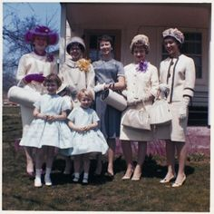 Still remember white gloves, hats and poofy dresses at Easter.