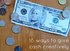 How to give cash creatively!