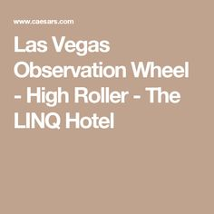 Las Vegas Observation Wheel - High Roller - The LINQ Hotel