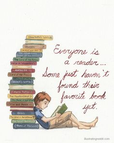 """Everyone is a reader… Some just haven't found their favorite book yet."" ©  Sandra Salsbury (Artist. Mountain View, California, USA)"