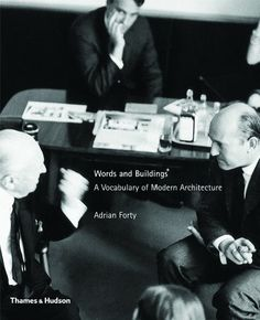 Words and Buildings: A Vocabulary Of Modern Architecture by Adrian Forty http://www.amazon.ca/dp/0500284709/ref=cm_sw_r_pi_dp_SG10wb0HY2874