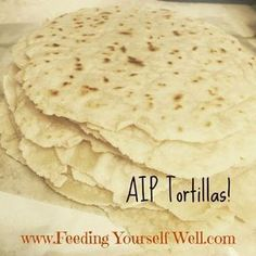 AIP Tortillas made with Otto's Naturals Cassava Flour (vegan-option) | Feeding Your Wellness