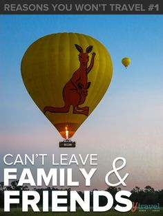 Do family & friends hold you back from more travel? Read this blog post for advice!