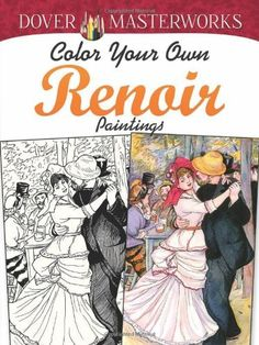 Dover Masterworks: Color Your Own Renoir Paintings by Mar...