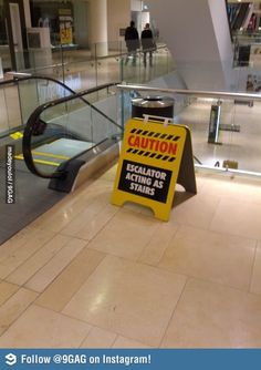 Caution: Escalator acting as stairs.