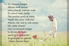 Afrikaanse Inspirerende Gedagtes & Wyshede: As iemand omgee - Helen Steiner Rice Helen Steiner Rice, Afrikaans Quotes, Bible Art, Art Journaling, My Life, Inspirational, Motivation, Sayings, Google Search