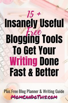 The best free Writing tools for bloggers! Write posts faster and better with this toolbox of free writing apps and blogging resources. Bonus: Download free blog planner sheets, Pinterest images, and more resources for mom bloggers! #blogging #writing #productivity Click through to Mom Can Do This and start blogging productively right now!