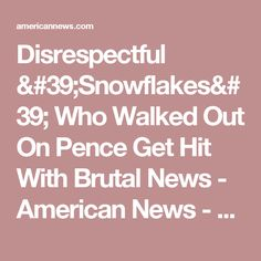 Disrespectful 'Snowflakes' Who Walked Out On Pence Get Hit With Brutal News - American News - Breaking News, Political News and Updates