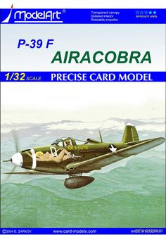 1:32, P-39F Airacobra (ModelArt) , 1:32(!) paper model, maybe good for RC 1:16 conversion.