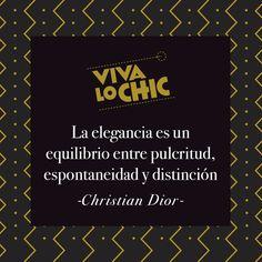 """""""La elegancia es un equilibrio entre pulcritud, espontaneidad y distinción"""". - Christian Dior"""