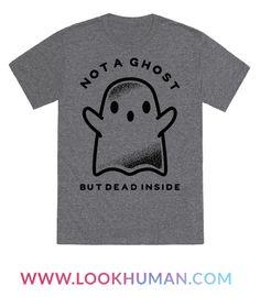 Not A Ghost, But Dead Inside.