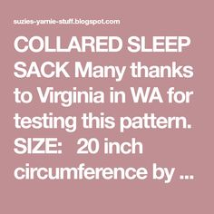 COLLARED SLEEP SACK Many thanks to Virginia in WA for testing this pattern. SIZE:   20 inch circumference by 20 inch length ... Sleep Sacks, Collars, Virginia, Thankful, Socks, Pattern, Necklaces, Model, Patterns