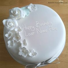 Write Your Name On White Roses Birthday Cake For Lover.Online Wishes Your lovers. Write Your Name On White Roses Birthday Cake For Lover.Online Wishes Your lovers Happy Birthday With Name Pic Free D Birthday Cake Write Name, Happy Birthday Wishes For A Friend, Birthday Cake Writing, Friends Birthday Cake, Birthday Wish For Husband, Cake Name, Happy Birthday Cakes, Birthday Quotes, Birthday Msgs