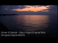 Omar El Gamal - Glow Yoga (Original Mix)(Stripped Digital)