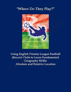 Absolute Relative Location Assignment English Premier League Soccer product from Christopher-Mitchell on TeachersNotebook.com