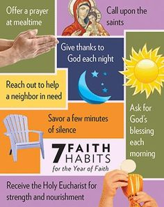 7 Faith Habits for the Year of Faith. #Catholic Print this out and put it up in your kids room. Good reminders of faith :)