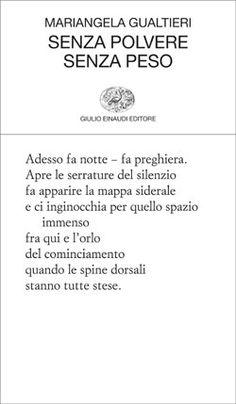 Senza polvere senza peso, di Mariangela Gualtieri :: Poesia della settimana su LaRecherche.it