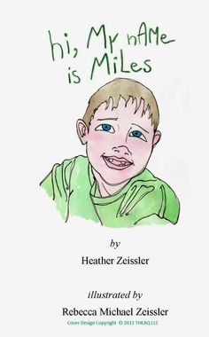 """Twin Sisters Speech & Language Therapy LLC: A book review by the author, Heather Zeissler- """"hi, My nAMe is MiLes"""".  Younger brother Miles shares a special connection with Malcolm who has Childhood Apraxia of Speech. Through his words, learn how their family integrates therapy into their daily routine. In addition to providing awareness of this condition, this delightful story reveals the intelligence of apraxic children, which is sometimes masked by their challenge to verbally communicate"""