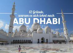 Du planst einen Trip nach Abu Dhabi? Diese 12 Highlights solltest du unbedingt machen. Tipps bei einem Trip in die Vereinigten Arabischen Emirate.