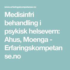 Medisinfri behandling i psykisk helsevern: Ahus, Moenga - Erfaringskompetanse.no