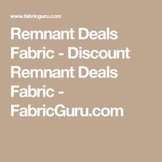 Remnant Deals Fabric - Discount Remnant Deals Fabric - FabricGuru.com