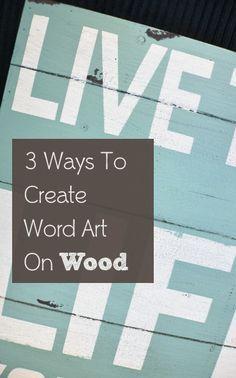 3 Ways to Create Word Art On Wood