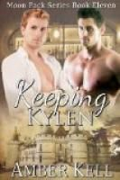 Keeping Kylen (Moon Pack) by Amber Kell.  Estimated Reading Time: 66 minutes.